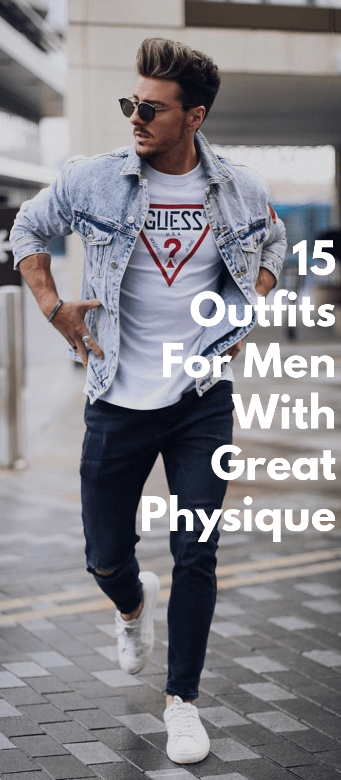 15 Outfits For Men With Great Physique.