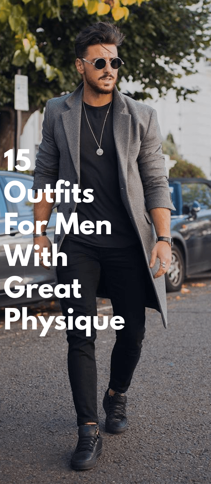 15 Outfits For Men With Great Physique!