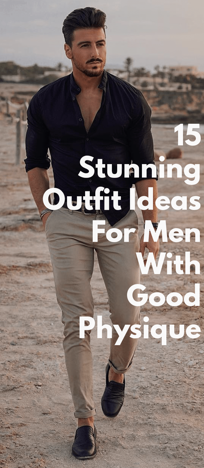 15 Stunning Outfit Ideas For Men With Good Physique!