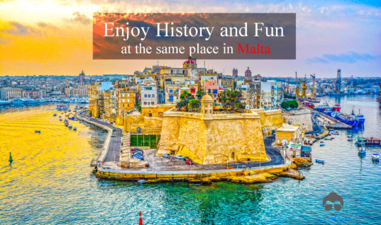 Enjoy History and Fun at the Same Place in Malta