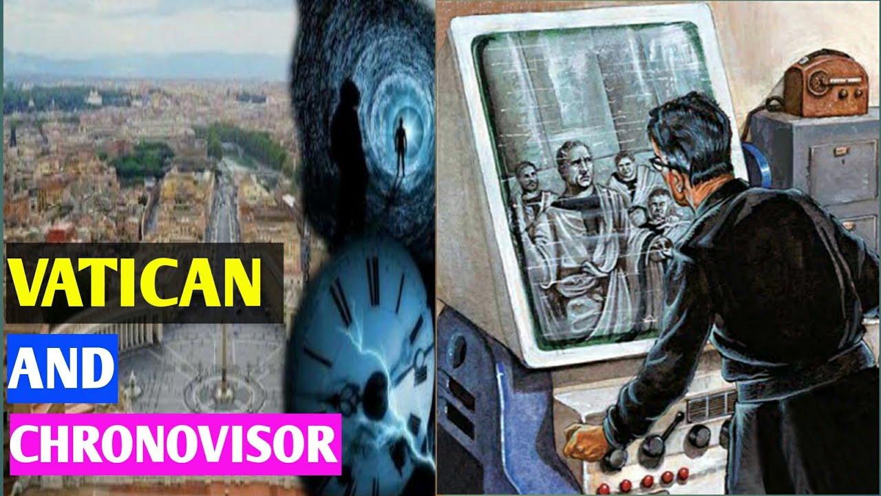 The Chronovisor: can the Vatican look through time? 69